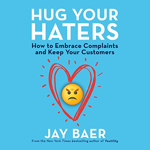 Amazon.com: Hug Your Haters: How to Embrace Complaints and Keep ...