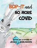 Bop-It and No More Covid