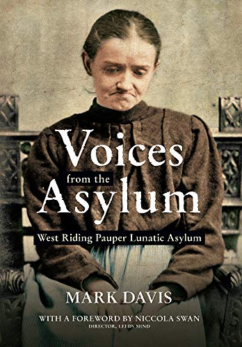 Voices from the Asylum: West Riding Pauper Lunatic Asylum