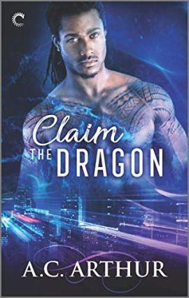 Claim the Dragon: A Dragon Shifter Romance (The Legion) by [A.C. Arthur]
