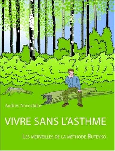 Vivre sans l'asthme - Les merveilles de...