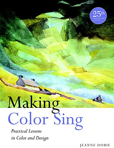 Making Color Sing, 25th Anniversary Edition: Practical...