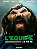 L'Equipe de rêve - Rugby (French Edition)