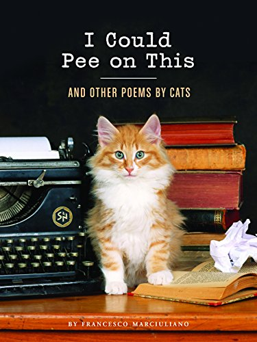 I Could Pee on This: And Other Poems by Cats