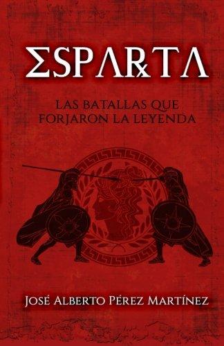 Esparta, las batallas que forjaron la leyenda