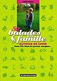 52 balades en famille autour de Lyon: Mont d'Or, monts du Lyonnais, Beaujolais