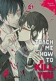 Teach me how to Kill you 4: Blutiger Manga-Thriller über einen Serienkiller und seine...