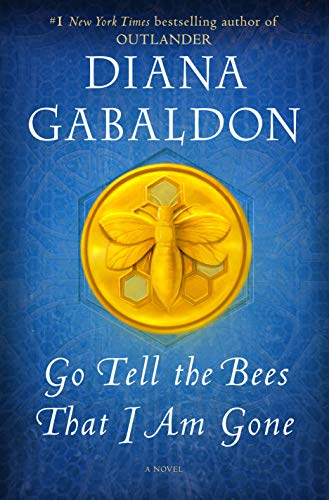 Go Tell the Bees That I Am Gone: A Novel (Outlander Book 9) Kindle Edition