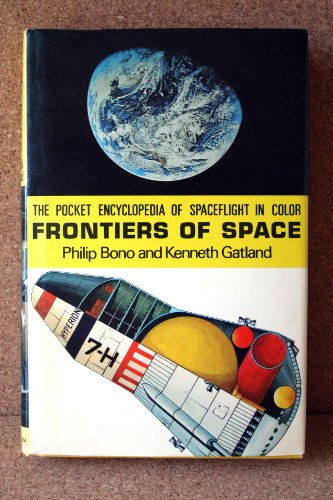 Frontiers of Space (The pocket encyclopaedia of spaceflight in colour)