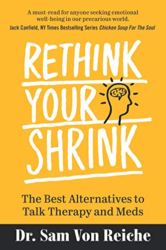 Rethink Your Shrink: The Best Alternatives to Talk Therapy...