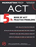5 lb. Book of ACT Practice Problems (Manhattan...