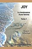 JOY, la renaissance d'une femme: Roman Initiatique