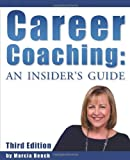 Career Coaching: An Insider's Guide - Third Edition