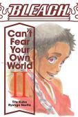 Bleach: no puedes temer a tu propio mundo, vol. 2: volumen 2