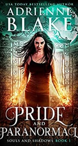 Pride and Paranormal (Souls and Shadows Book 1) by [Adrienne Blake]