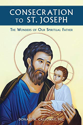 Consecration to St. Joseph: The Wonders of Our Spiritual...