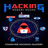 Hacking: Computer Hacking Mastery