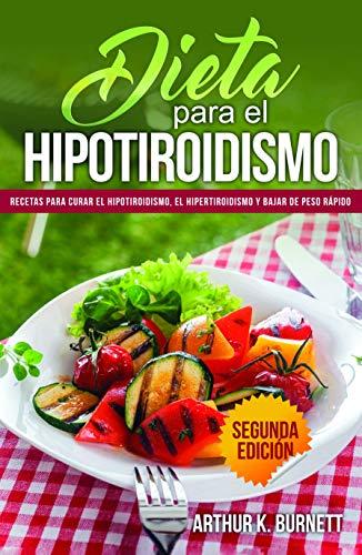 Dieta para el Hipotiroidismo: Recetas para curar el hipotiro