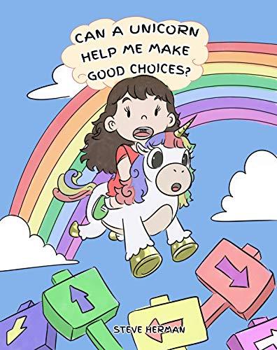 Can A Unicorn Help Me Make Good Choices?: A Cute Children...