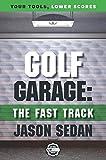 Golf Garage: The Fast Track