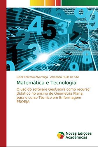 Matemática e Tecnologia: O uso do software GeoGebra como recurso didático no ensino de Geometria Plana para o curso Técnico em Enfermagem PROEJA