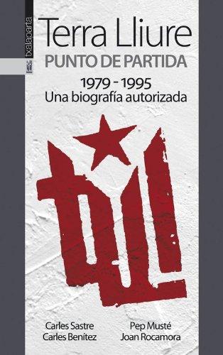 Terra Lliure. Punto de partida (1979-1995): Una biografía autorizada (GEBARA)
