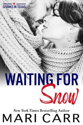 Waiting for Snow (Sparks in Texas Book 7) by [Mari Carr]