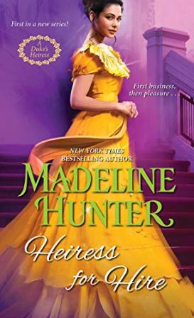 Heiress for Hire (A Duke's Heiress Romance Book 1) by [Madeline Hunter]