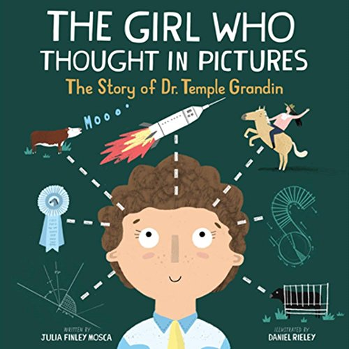 The Girl Who Thought in Pictures: The Story of Dr. Temple...