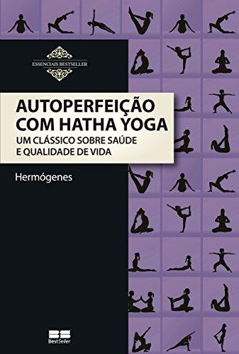 Autoperfección con Hatha Yoga: un clásico sobre la salud y la calidad de vida