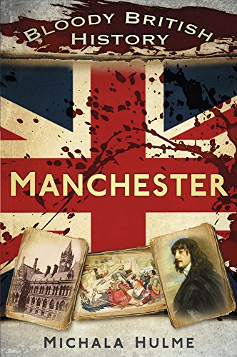 Bloody British History: Manchester Paperback