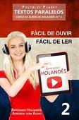 Aprender holandés - Textos paralelos | Fácil de escuchar - Fácil de leer: CURSO DE AUDIO HOLANDÉS # 2 (Aprenda holandés | Aprenda con audio)