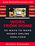 Work From Home: 50 Ways to Make Money Online Analyzed