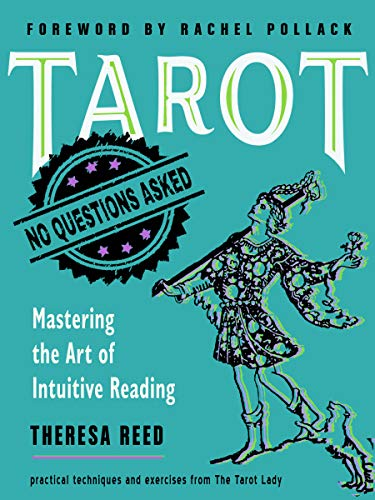 Tarot: No Questions Asked: Mastering the Art of Intuitive...