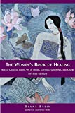 The Women's Book of Healing: Auras, Chakras, Laying On of Hands, Crystals, Gemstones, and Colors