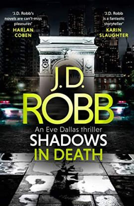 Shadows in Death: An Eve Dallas thriller (Book 51): An Eve Dallas thriller (Book 48) by [J. D. Robb]
