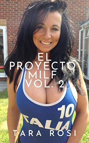 EL PROYECTO MILF VOL. 2 de Tara Rosi