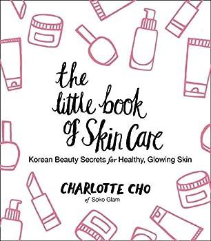 The Little Book of Skin Care Korean Beauty Secrets for Healthy Glowing Skin