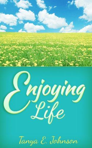 Enjoying Life by [Tanya E. Johnson]