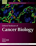 Oxford Textbook of Cancer Biology (Oxford Textbooks in Oncology)