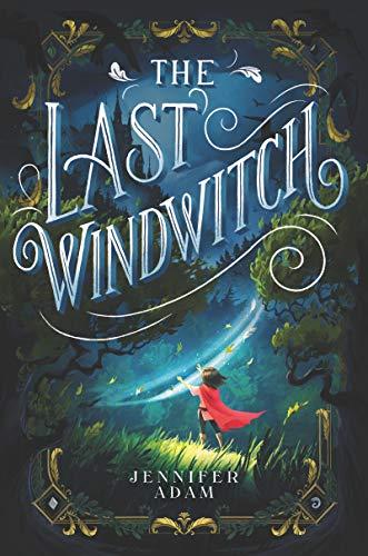 The Last Windwitch by [Jennifer Adam]