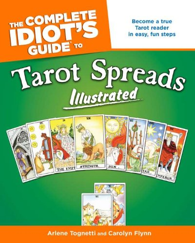 The Complete Idiot's Guide to Tarot Spreads Illustrated