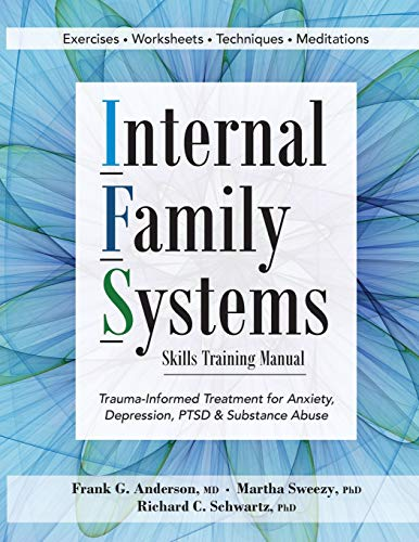 Internal Family Systems Skills Training Manual:...