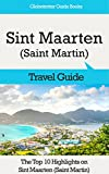 Sint Maarten (Saint Martin) Travel Guide: The Top 10 Highlights in Sint...