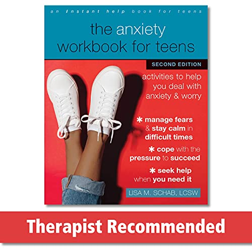 The Anxiety Workbook for Teens: Activities to Help You Deal...