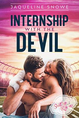 Internship with the Devil (Shut Up and Kiss Me Book 1) by [Jaqueline Snowe]