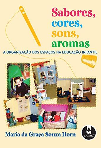 Sabores, colores, sonidos, aromas: la organización de los espacios en la educación infantil