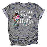 WHY Y'all Trying to Test The Jesus in ME Christian T Shirts for Women Casual Short Sleeve Graphic Tee (Camouflage Color, XX-Large)