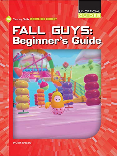 Fall Guys: Beginner's Guide (21st Century Skills Innovation Library: Unofficial Guides)