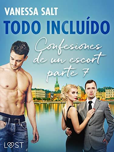 Todo incluído – Confesiones de un escort parte 7 (LUST) de Vanessa Salt